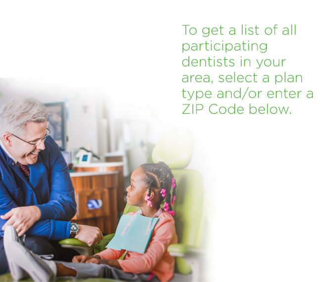 Enter your zip code to find participating dentists.